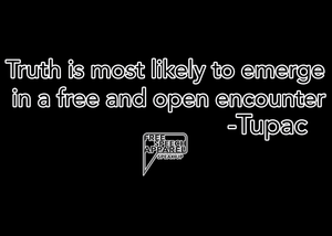 CustomCat Apparel Truth is most likely to emerge in a free and open encounter - Tupac