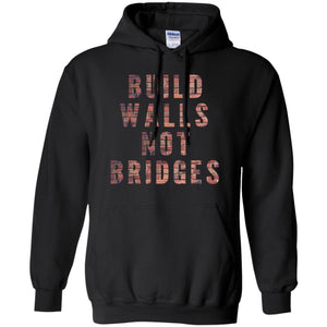 CustomCat Sweatshirts Black / S Build walls not bridges RED G185 Gildan Pullover Hoodie 8 oz.