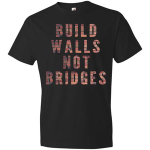 CustomCat T-Shirts Black / S Build walls not bridges RED 980 Anvil Lightweight T-Shirt 4.5 oz