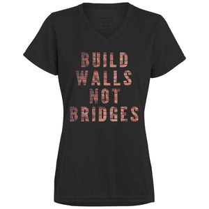 CustomCat T-Shirts Black / X-Small Build walls not bridges RED 1790 Augusta Ladies' Wicking T-Shirt