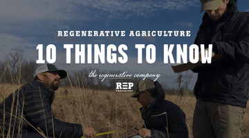 REGENERATIVE AGRICULTURE: 10 THINGS TO KNOW