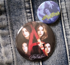 Pretty Little Liars pin back button