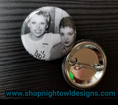 Jane and Gina pin back button