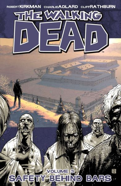 Walking Dead Volume 03: Safety Behind Bars