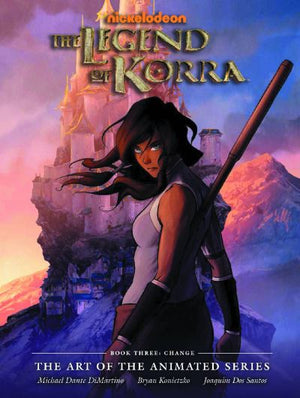 Legend of Korra - The Art of the Animated Series Book 3: Change HC