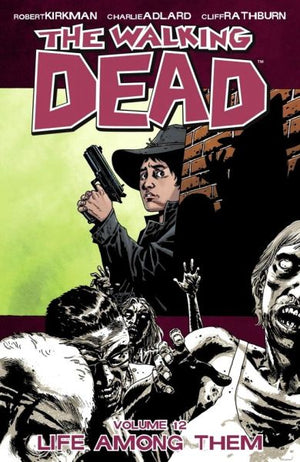 Walking Dead Volume 12: Life Among Them