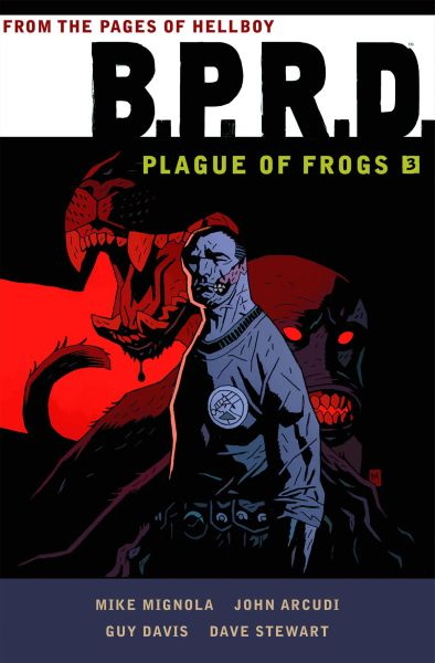 BPRD: Plague of Frogs Volume 3