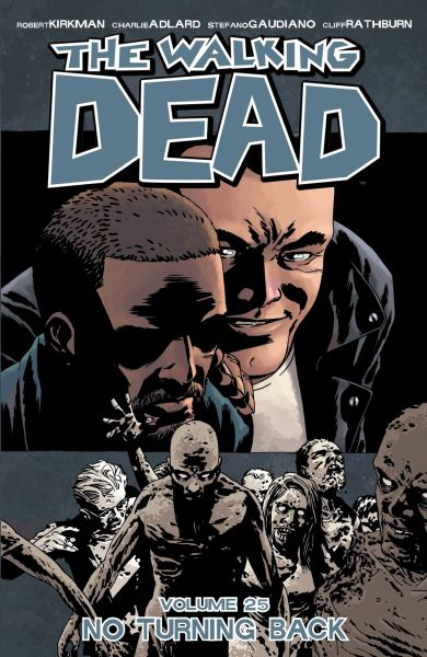 Walking Dead Volume 25: No Turning Back