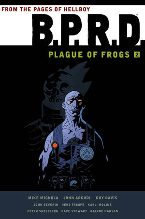 BPRD: Plague of Frogs Volume 2