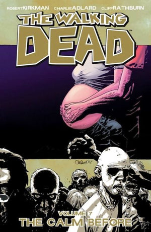 Walking Dead Volume 07: The Calm Before