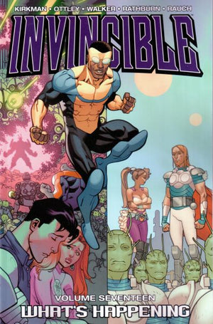 Invincible Volume 17: What's Happening?