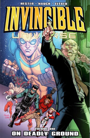 Invincible Universe Volume 1: On Deadly Ground
