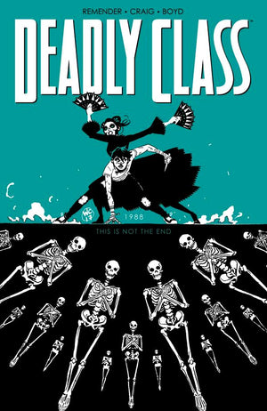 Deadly Class (2014) Volume 6: This is Not the End