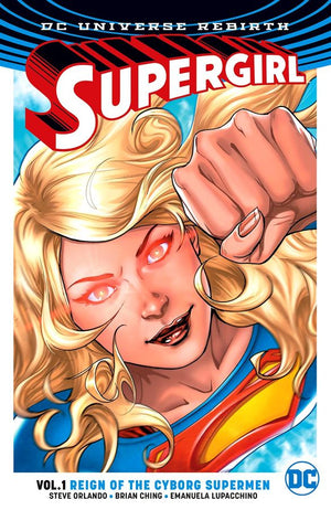 Supergirl (DC Universe Rebirth) Volume 1: Reign of the Cyborg Superman