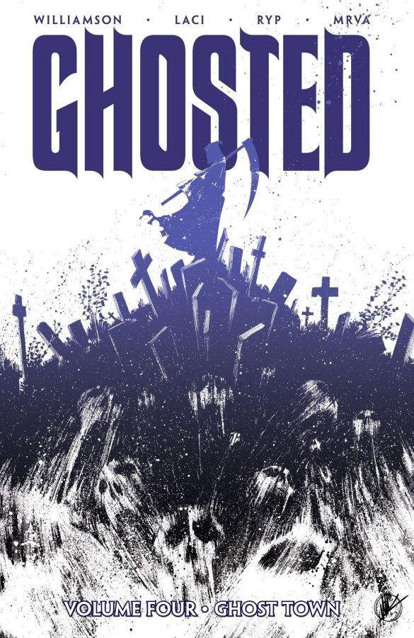 Ghosted (2013) Volume 4: Ghost Town
