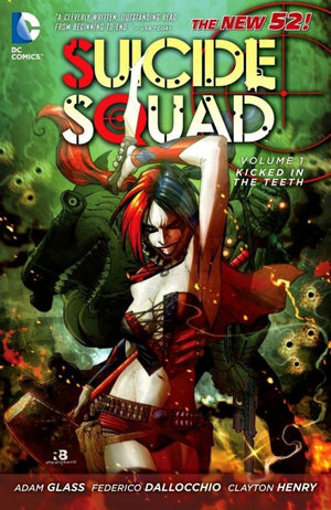 Suicide Squad (The New 52) Volume 1: Kicked in the Teeth