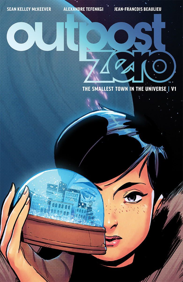 Outpost Zero (2018) Volume 1: The Smallest Town in the Universe