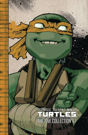 Teenage Mutant Ninja Turtles: The IDW Collection Volume 7 HC