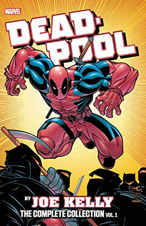 Deadpool by Joe Kelly - The Complete Collection Volume 1
