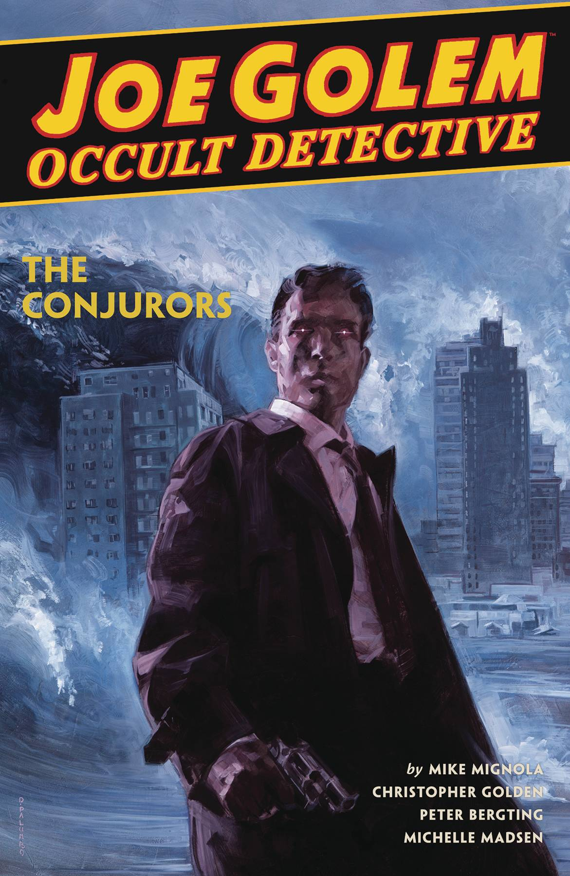 Joe Golem: Occult Detective Volume 4 - The Conjurors HC