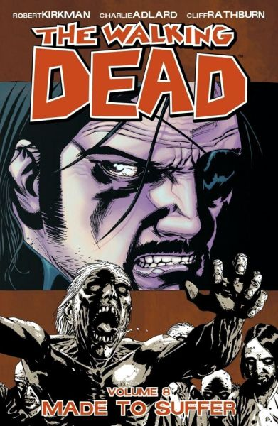 Walking Dead Volume 08: Made to Suffer