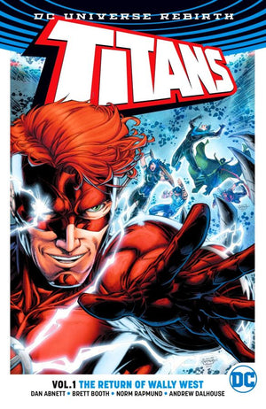 Titans (DC Universe Rebirth) Volume 1: The Return of Wally West