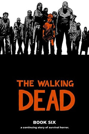 Walking Dead Book 06 HC