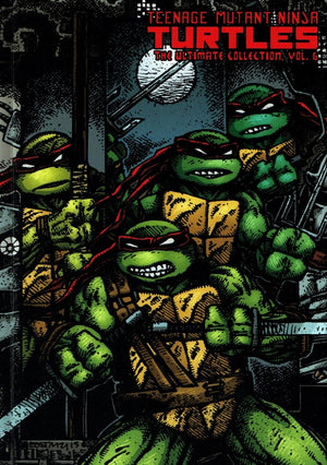 Teenage Mutant Ninja Turtles: The Ultimate Collection Volume 6 HC