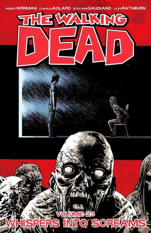 Walking Dead Volume 23: Whispers into Screams