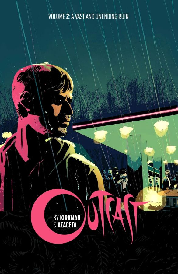 Outcast (2014) Volume 2: A Vast and Unending Ruin