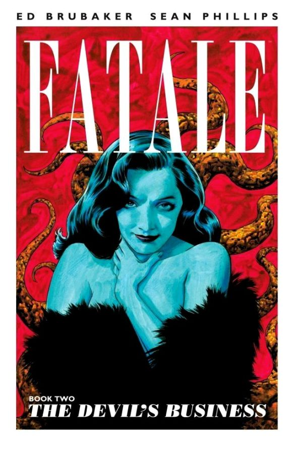 Fatale Volume 2: The Devil's Business