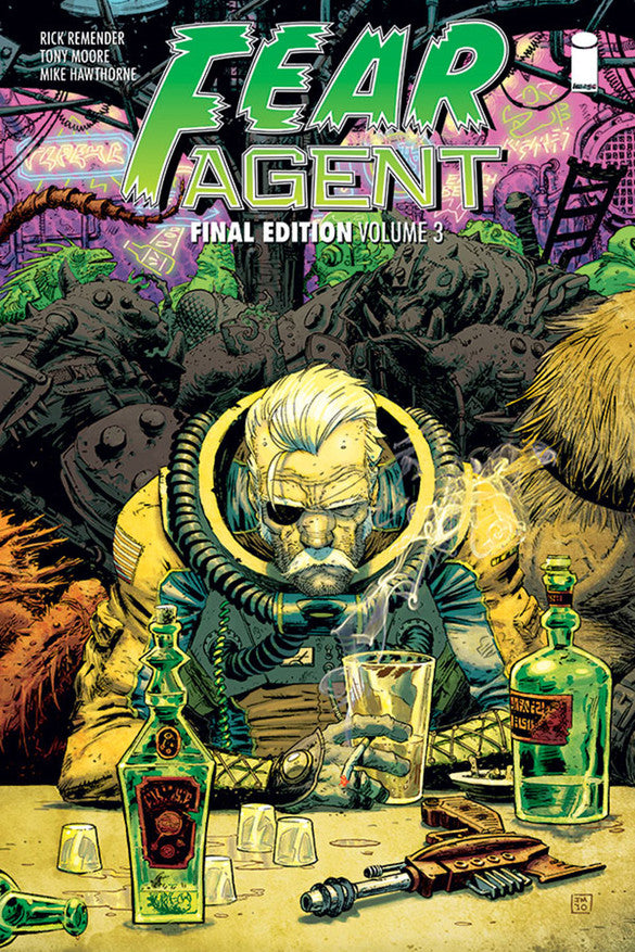 Fear Agent - Final Edition Volume 3