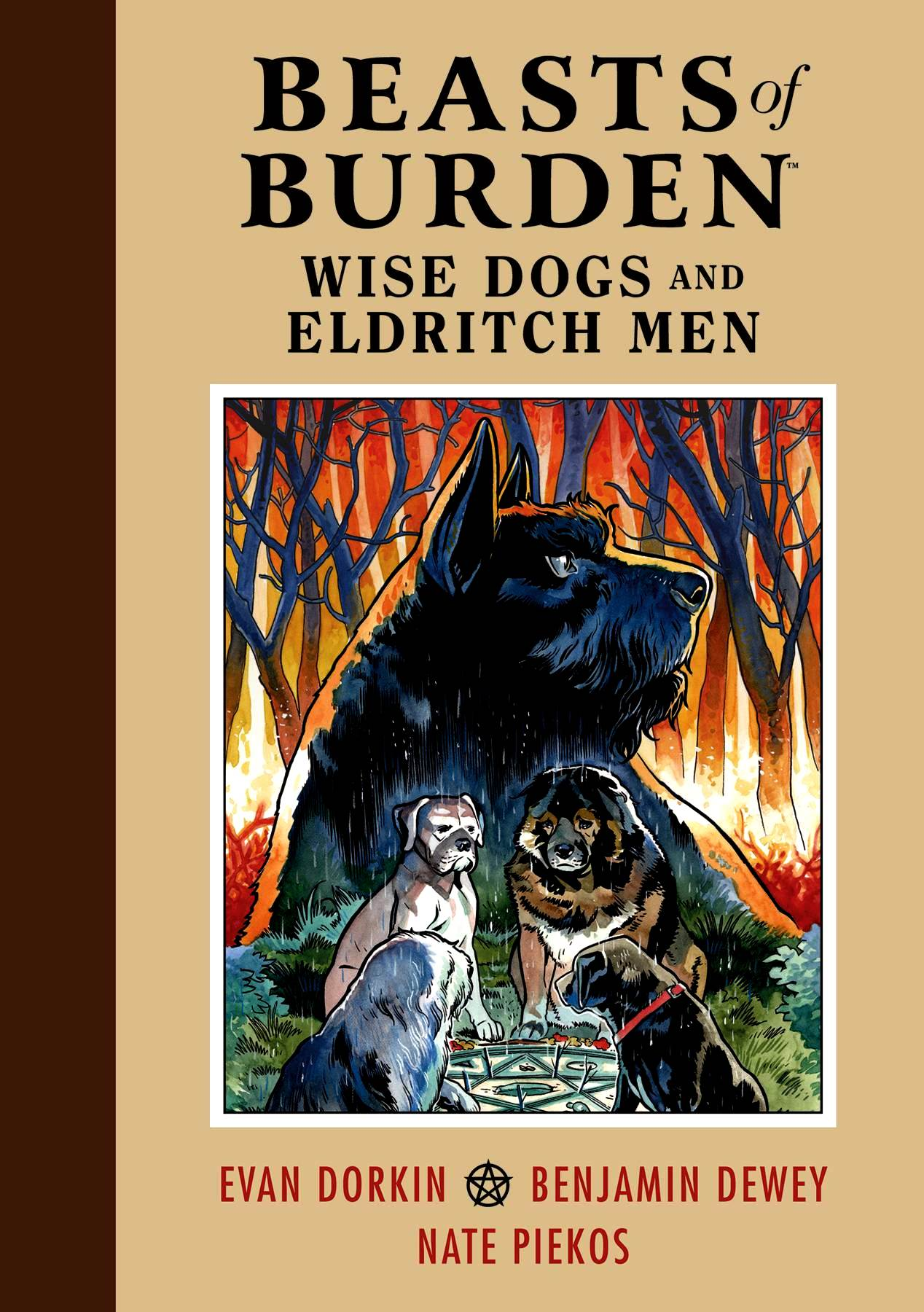 Beasts of Burden: Wise Dogs and Eldritch Men HC