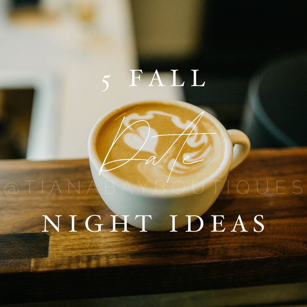 5 Simple Fall-Inspired Date Night Ideas | Tiana Bay