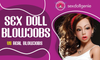 Sex Doll Blowjobs Vs Real Blowjobs