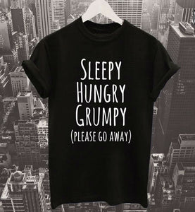 Sleepy Hungry Grumpy Please Go Away Letters Print Women t shirt Cotton Casual Funny tshirts For Lady Top Tee White Gray H-136 - Classic Custom Tshirt