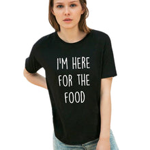 Load image into Gallery viewer, I'm Here for the Food Tumblr Style Funny Tshirt Women Fashion Tops Black White T Shirt 2017 New Hipster Harajuku Tee Shirt Femme - Classic Custom Tshirt