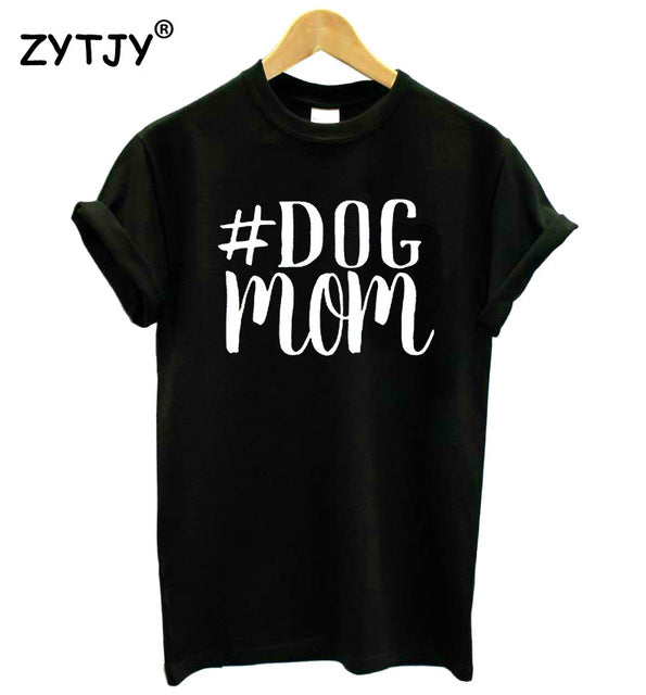 #DOG MOM letters Print Women t shirt Cotton Casual Funny tshirts For Girl Top Tee Hipster Drop Ship H-100 - Classic Custom Tshirt