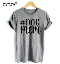 Load image into Gallery viewer, #DOG MOM letters Print Women t shirt Cotton Casual Funny tshirts For Girl Top Tee Hipster Drop Ship H-100 - Classic Custom Tshirt