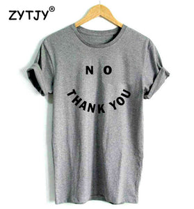 No THANK YOU Letters Print Women t shirt Cotton Casual Funny tshirts For Lady Top Tee Hipster Drop Ship Tumblr Z-537 - Classic Custom Tshirt