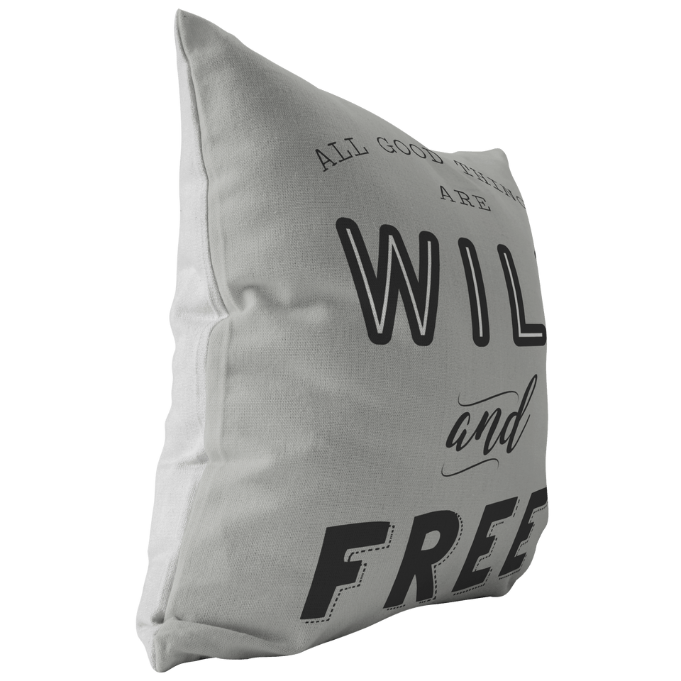 All Good Things Are Wild And Free Throw Pillow - Wild Lifestyle Adventures