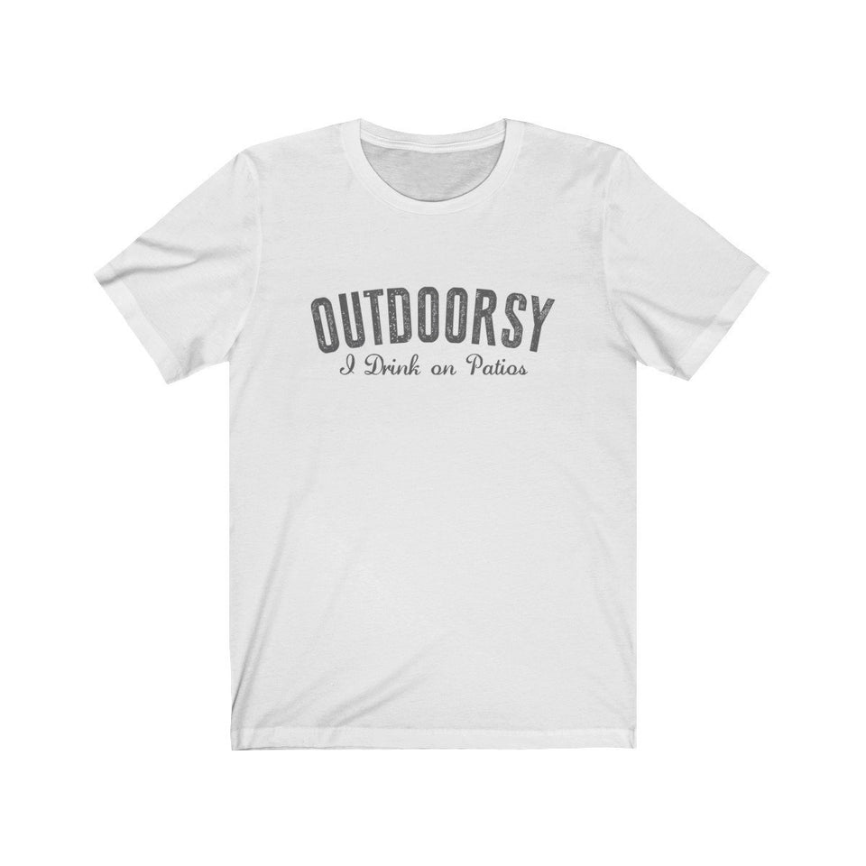 T-shirt - Outdoorsy I Drink On Patios For Men And Women - Wild Lifestyle Adventures