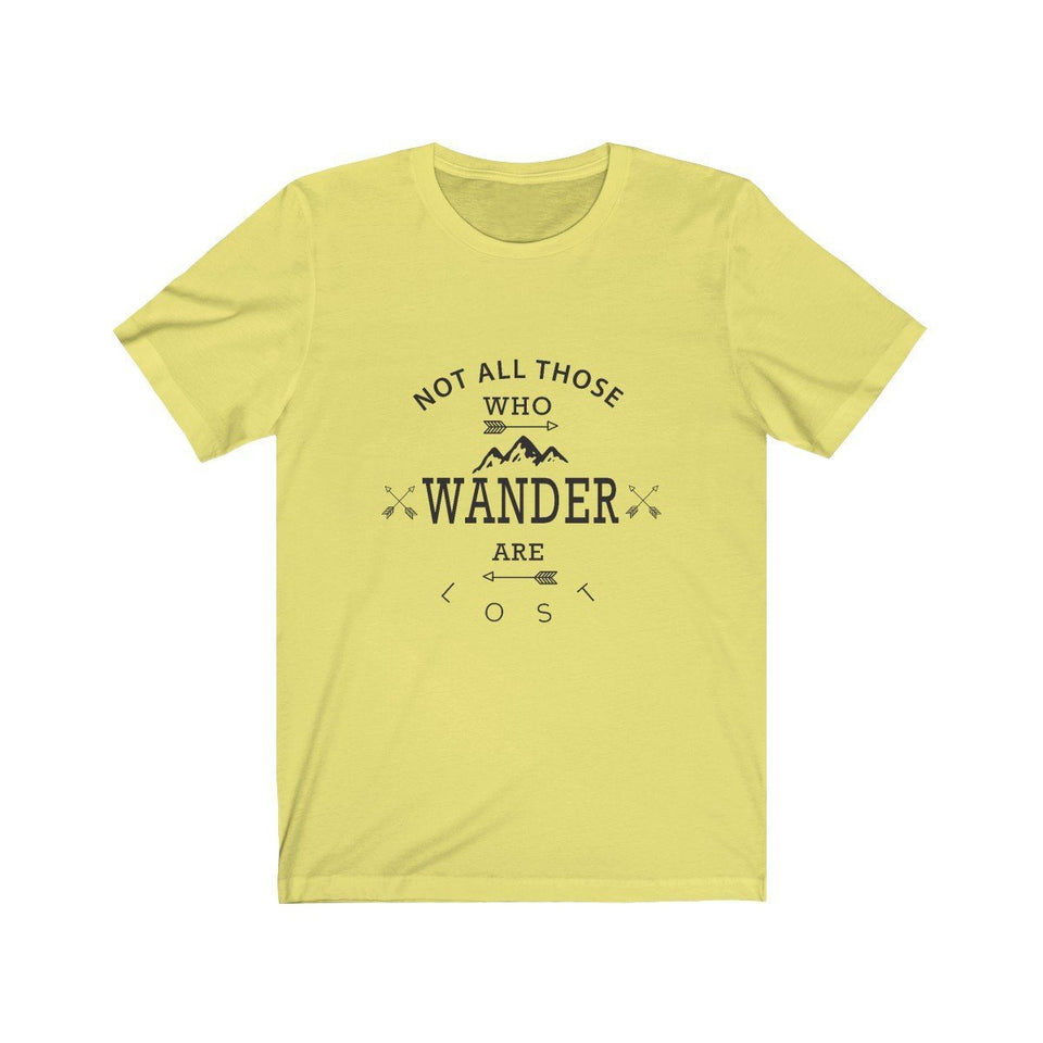 T-shirt - Not All Those Who Wander Are Lost For Men And Women - Wild Lifestyle Adventures