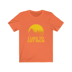 T-shirt - I Like To Get High For Men And Women - Wild Lifestyle Adventures