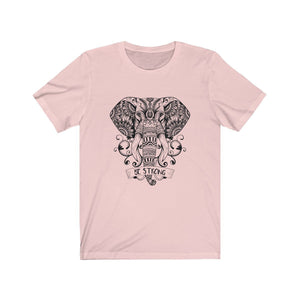 T-shirt - Be Strong Elephant For Men And Women - Wild Lifestyle Adventures