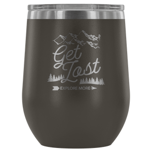 Get Lost Explore More 12oz Stainless Steel Wine Tumbler - Wild Lifestyle Adventures