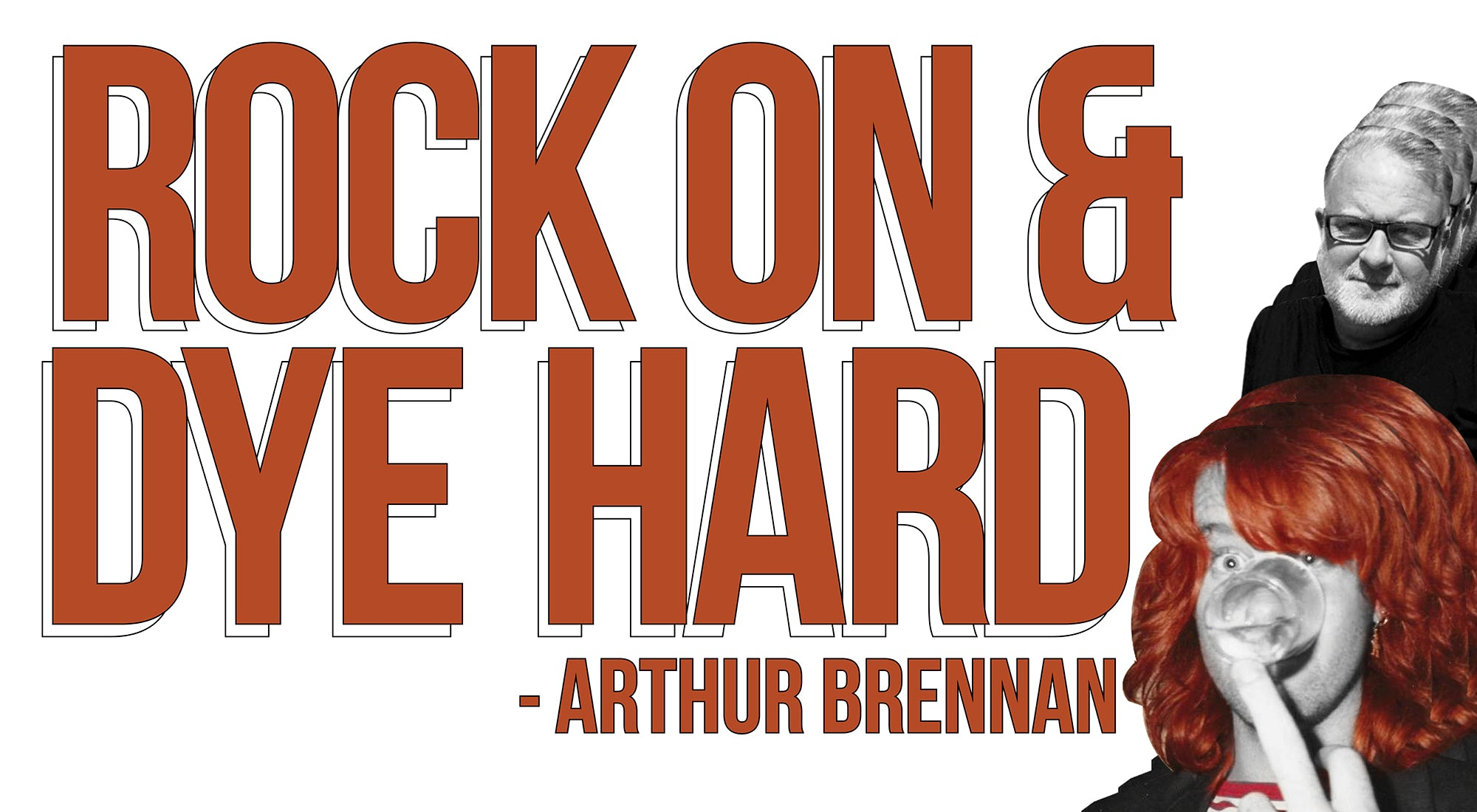 rock on & dye hard from Arthur Brennan
