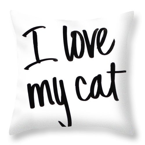 I Love My Cat Throw Pillow
