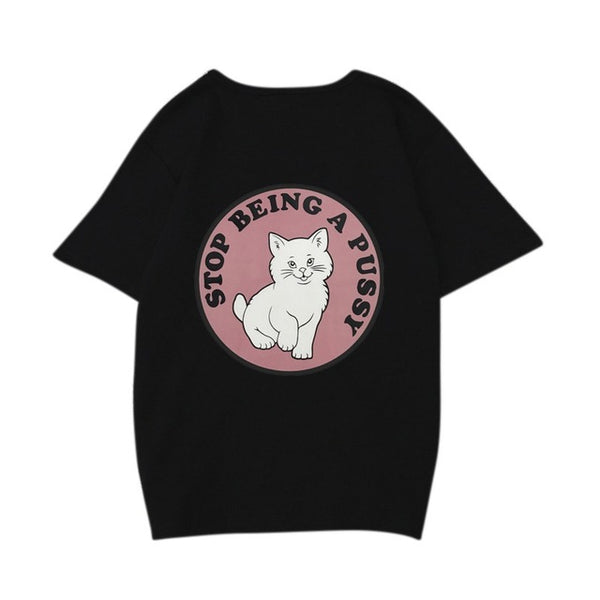 Stop Being A Pussy Cat T-Shirt