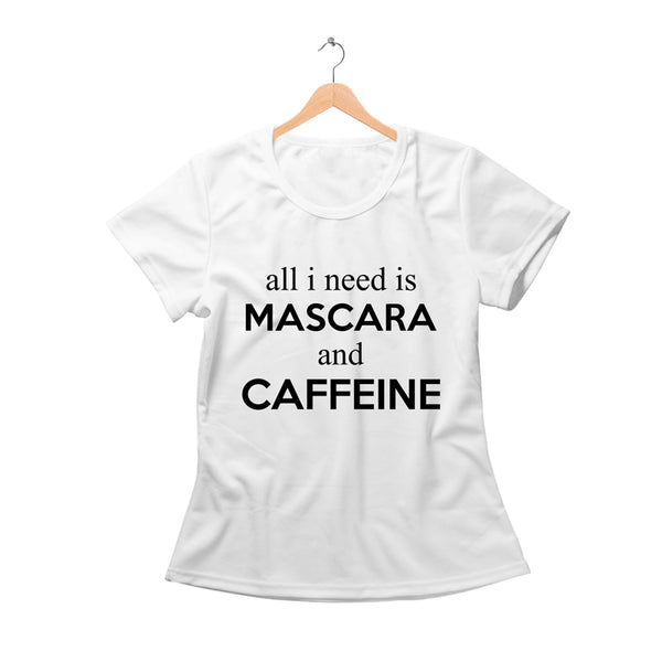 All i need mascara and caffeine